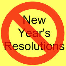 no new years resolutions